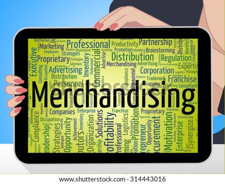 Merchandising Word Indicating Retail Text And Trade - stock photo