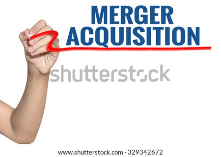 Merger Acquisition word write on white background by woman hand holding highlighter pen - stock photo