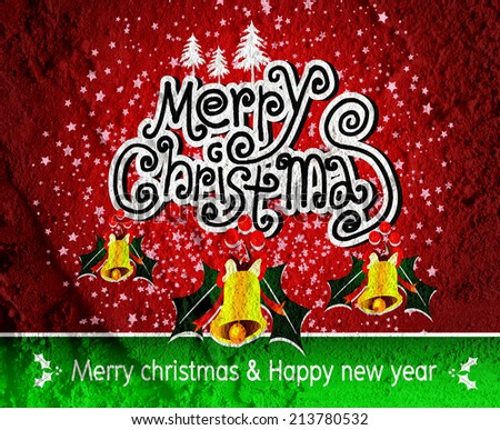 Merry Christmas And Happy New Year card  on Cement wall Background texture