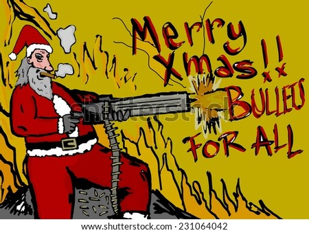 Merry Christmas!Bullets for all
