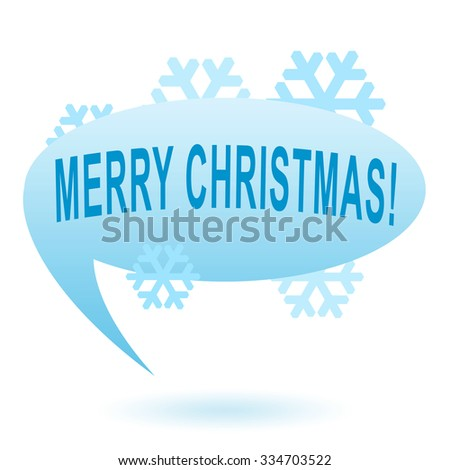 Merry Christmas speech bubble and snowflakes  - stock photo