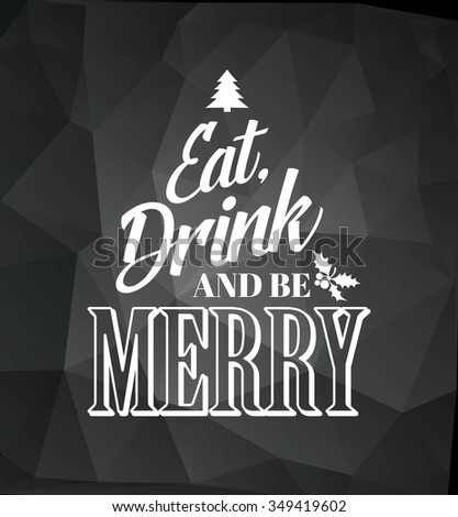 Merry christmas typography poster with christmas tree. Eat, drink and be merry. Raster copy  - stock photo