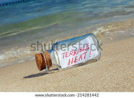 "Message in a bottle ""Terrible heat"""
