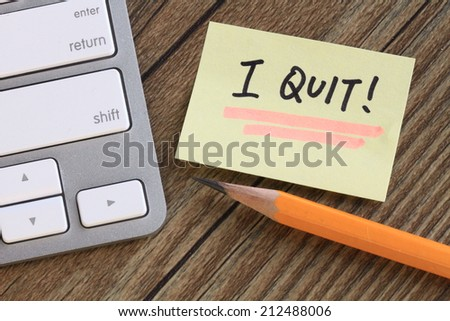 message of I quit, concept of quit, resign or give up  - stock photo