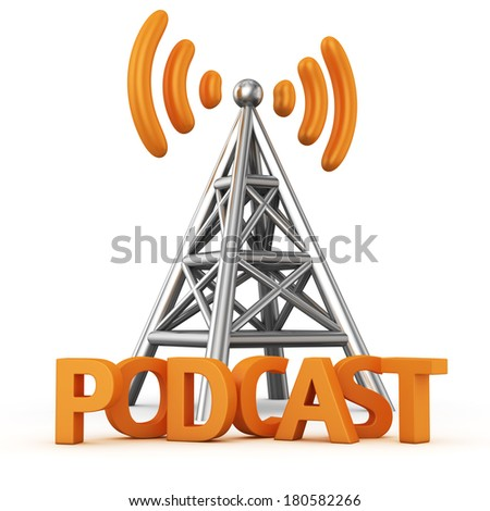 Metal antenna symbol with word PODCAST on white - stock photo