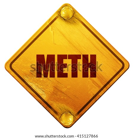 meth, 3D rendering, isolated grunge yellow road sign - stock photo