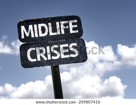 Midlife Crises sign with clouds and sky background  - stock photo