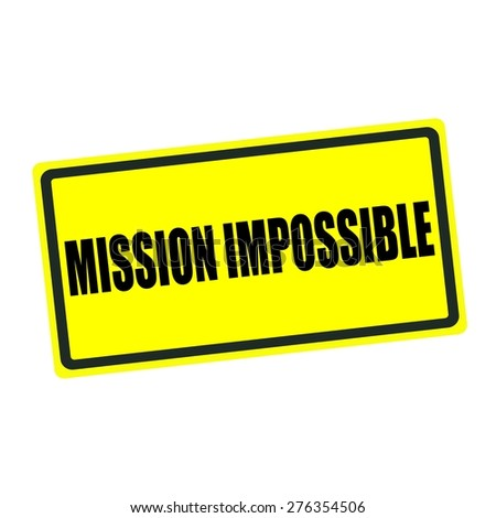 Mission impossible back stamp text on yellow background