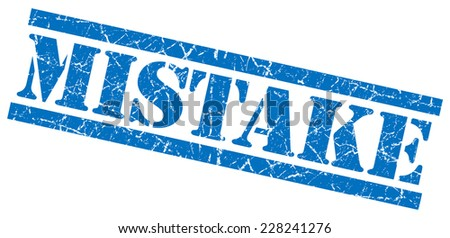 mistake blue grungy stamp on white background - stock photo