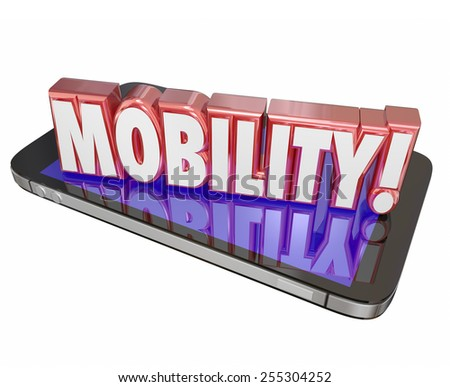 Mobility word in red 3d letters on a mobile or cell phone to illustrate hardware and software to help you work and be productive away from home or office - stock photo