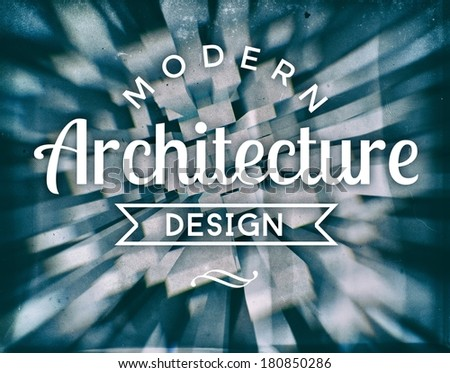 Modern architecture design, vintage conceptual poster - stock photo