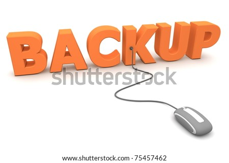 modern grey computer mouse is connected to the orange word BACKUP - stock photo