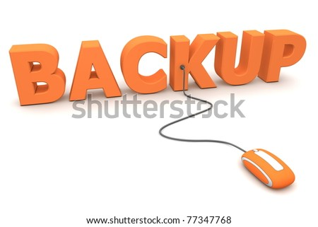 modern orange computer mouse is connected to the orange word BACKUP