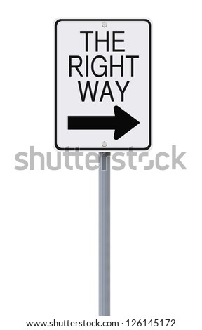 Modified one way sign indicating The Only Way (on white) - stock photo