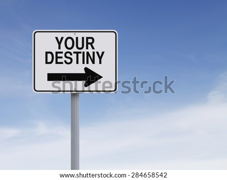 Modified one way sign indicating Your Destiny  - stock photo