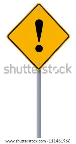 Modified road sign with an exclamation point (isolated on white) - stock photo