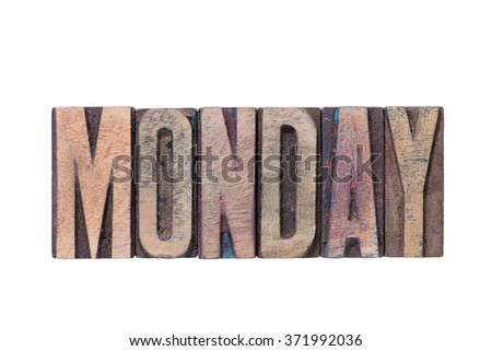 Monday word made from mixed wooden letterpress type isolated on white - stock photo