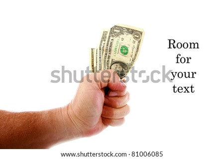 money, cash, fist full of dollars, rebate, - an unidentifiable person holds a hand full of cash in his hand. Isolated on white with room for your text. the perfect image for all your cash photo needs.