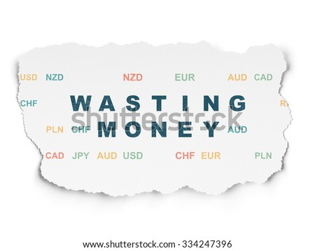 Money concept: Painted blue text Wasting Money on Torn Paper background with  Currency