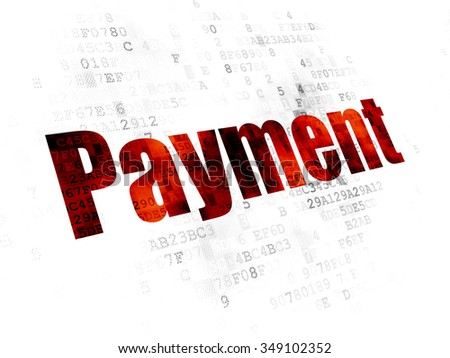 Money concept: Pixelated red text Payment on Digital background