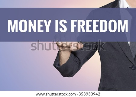 Money is Freedom word Business man touch on virtual screen soft sweet vintage background - stock photo