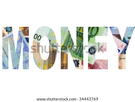 Money text written with Euro bank notes