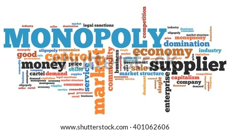 Monopoly - corporate issues and concepts word cloud illustration. Word collage concept. - stock photo