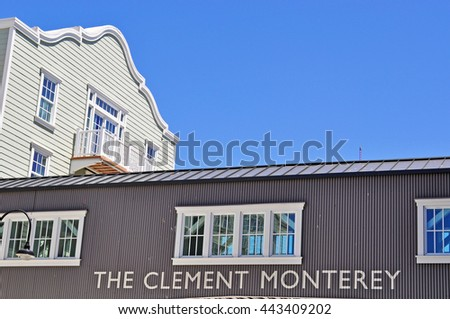 Monterey: details of The Clement Monterey on June 14, 2010. The Clement Monterey is a famous hotel on historic Cannery Row, the waterfront street site of a number of former sardine canning factories