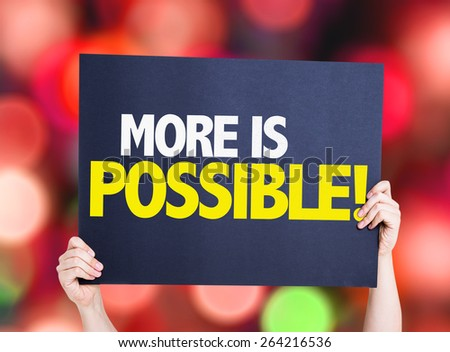 More is Possible card with bokeh background - stock photo
