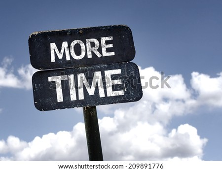 More Time sign with clouds and sky background  - stock photo