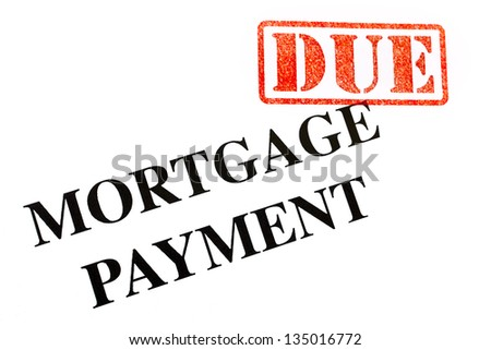 Mortgage Payment is DUE. - stock photo