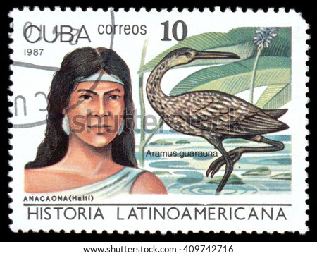 MOSCOW, March 29, 2016: CUBA - CIRCA 1987: The postal stamp printed in CUBA shows Anacaona (Haiti) and Aramus guarauna, series History of Latin America, circa 1987 - stock photo