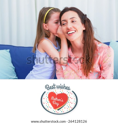 mothers day greeting against mother and daughter sharing secrets - stock photo