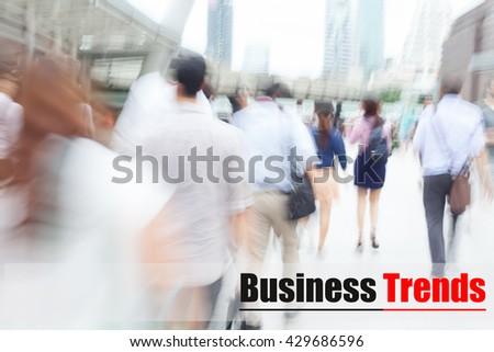 motion blur people walking to work, business trends, business management concept