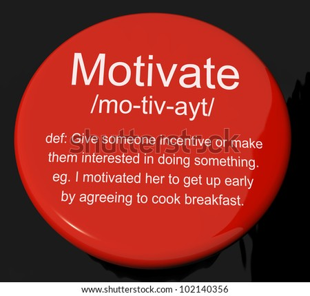 Motivate Definition Button Shows Positive Encouragement Or Inspiration