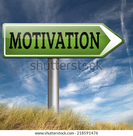 motivation letter for new work motivate yourself self motivation keep trying dont give up make things happen - stock photo