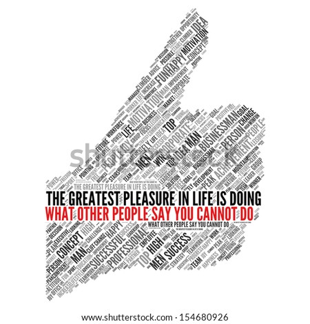 "Motivation quote | ""The greatest pleasure in life is doing what other people say you cannot do"" - stock photo"
