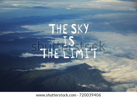 the sky is the limit essay What's the meaning and origin of the phrase 'the sky's the limit'.