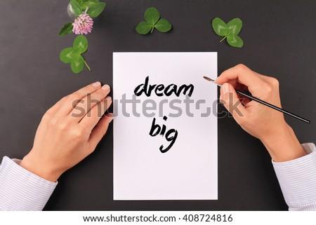 Motivation words  Dream Big. Inspirational quotation. Success, Self development, Grow, Life, Happiness concept - stock photo