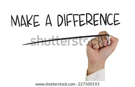 Motivational concept image of a hand holding marker and write Make a Difference isolated on white - stock photo