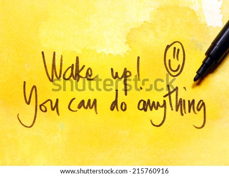 motivational message wake up you can do anything - stock photo