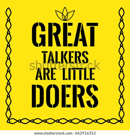 great talkers are not great doers essay in two page