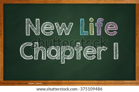 """Motivational quote """"New Life Chapter One"""" written on chalkboard - stock photo"""
