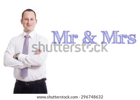 Mr & Mrs Young businessman with blue text isolated on white background - stock photo