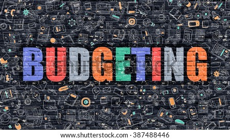 Multicolor Concept - Budgeting on Dark Brick Wall with Doodle Icons Around. Modern Illustration in Doodle Design Style. Budgeting Business Concept. Budgeting on Dark Brick Wall. Budgeting Concept. - stock photo