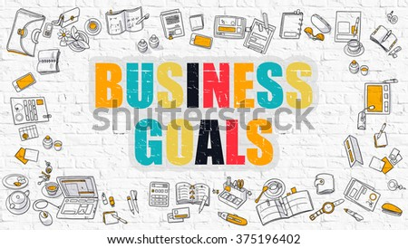 Multicolor Concept - Business Goals - on White Brick Wall with Doodle Icons Around. Modern Illustration with Doodle Design Style. - stock photo
