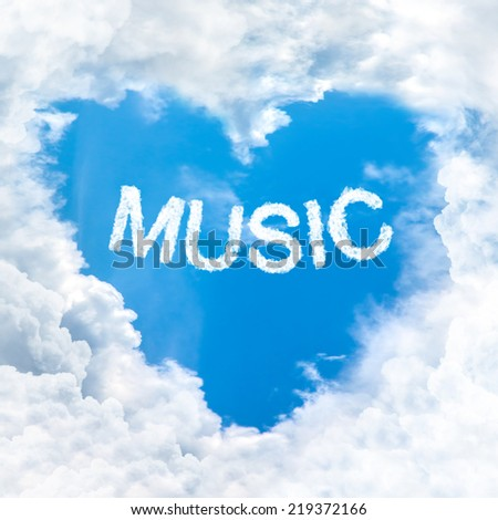 music word on blue sky inside love heart cloud form - stock photo