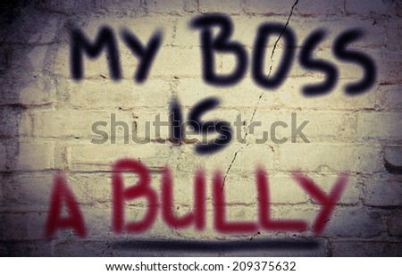 My Boss Is A Bully Concept - stock photo