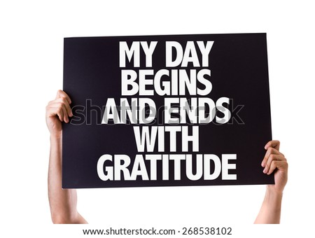 My Day Begins and Ends with Gratitude card isolated on white - stock photo