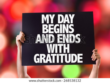 My Day Begins and Ends with Gratitude card with bokeh background - stock photo